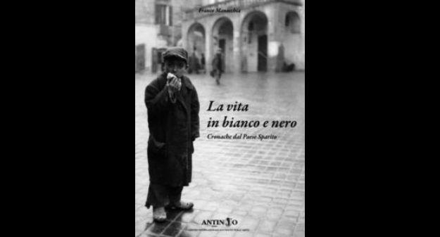 LA VITA IN BIANCO E NERO di Franco Manocchia